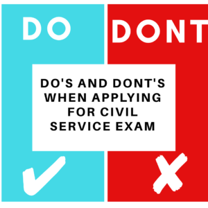 Do's and Dont's when applying for Civil Service Exam