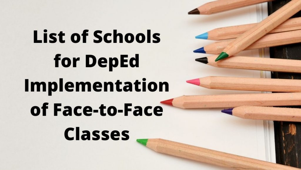 List of Schools for DepEd Implementation of Face-to-Face Classes